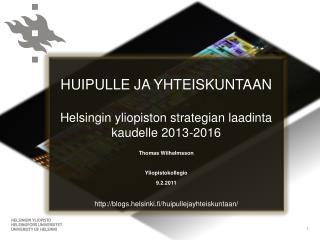 HUIPULLE JA YHTEISKUNTAAN Helsingin yliopiston strategian laadinta kaudelle 2013-2016