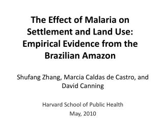 The Effect of Malaria on Settlement and Land Use:  Empirical Evidence from the Brazilian Amazon