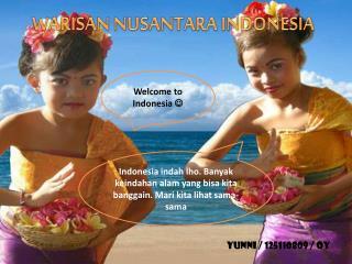 WARISAN NUSANTARA INDONESIA