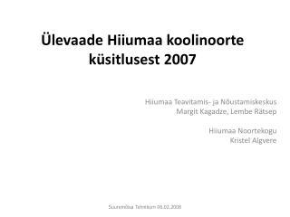 Ülevaade Hiiumaa koolinoorte küsitlusest 2007