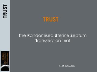 The Randomised Uterine Septum Transsection Trial