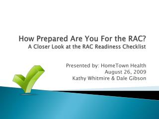 How PreparedAreYou Forthe RAC? A CloserLook at theRAC Readiness Checklist