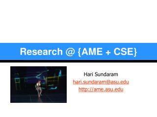 Research @ {AME + CSE}