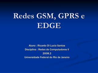 Redes GSM, GPRS e EDGE