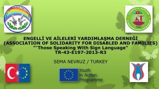 ENGELLİ VE AİLELERİ YARDIMLAŞMA DERNEĞİ  (ASSOCIATION OF SOLIDARITY FOR DISABLED AND FAMILIES)