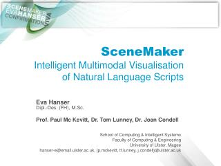 SceneMaker Intelligent Multimodal Visualisation of Natural Language Scripts