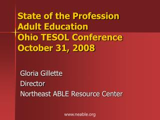 State of the Profession Adult Education Ohio TESOL Conference October 31, 2008