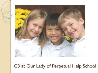 C3 at Our Lady of Perpetual Help School
