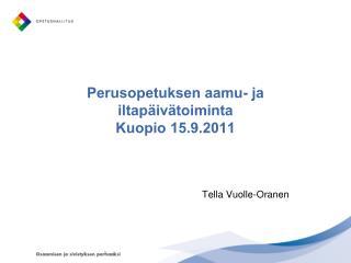 Perusopetuksen aamu- ja iltapäivätoiminta Kuopio 15.9.2011