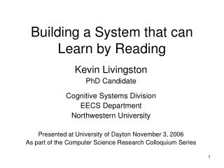 Building a System that can Learn by Reading