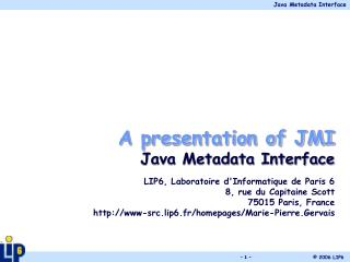 A presentation of JMI Java Metadata Interface LIP6, Laboratoire d'Informatique de Paris 6