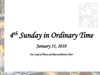 4 th  Sunday in Ordinary Time January 31, 2010