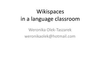 Wikispaces in  a  language classroom