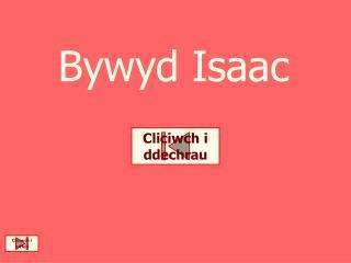 Bywyd  Isaac