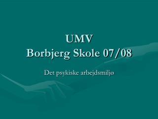 UMV Borbjerg Skole 07/08