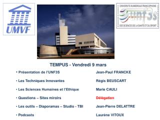 TEMPUS - Vendredi 9 mars Présentation de l'UNF3S Jean-Paul FRANCKE