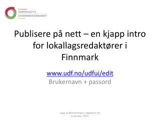 Publisere på nett – en kjapp intro for lokallagsredaktører i Finnmark