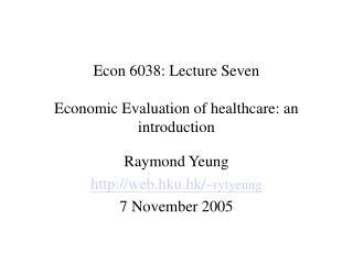 Econ 6038: Lecture Seven