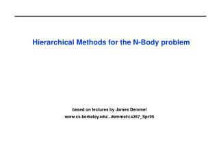 Hierarchical Methods for the N-Body problem