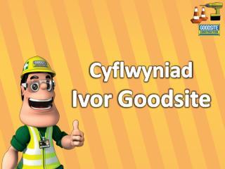 Cyflwyniad Ivor  Goodsite