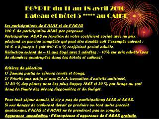 Les participations de l'ALAS et de l'ACAS 200 € de participation ALAS par personne.