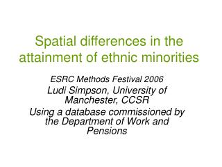Spatial differences in the attainment of ethnic minorities