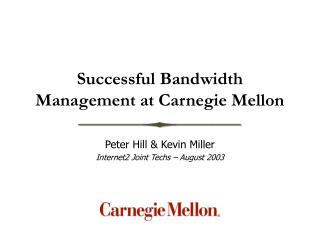 Successful Bandwidth Management at Carnegie Mellon