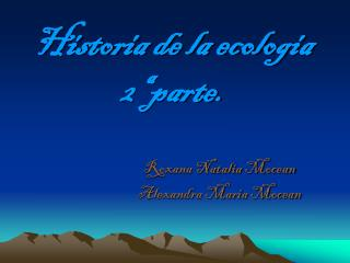 Historia de la ecologia 2ª parte.