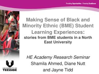 Making Sense of Black and Minority Ethnic BME Student Learning Experiences:  stories from BME students in a North East U