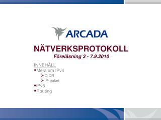 NÄTVERKSPROTOKOLL Föreläsning 3 - 7.9.2010
