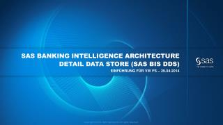 SAS Banking  Intelligence  Architecture Detail Data  Store (SAS BIS DDS)