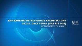 SAS Banking  Intelligence  Architecture Detail Data  Store (SAS BIS DDS)