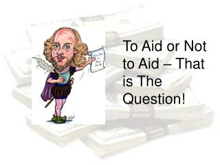 To Aid or Not to Aid – That is The Question!