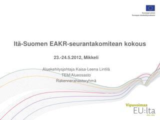 Itä-Suomen EAKR-seurantakomitean kokous