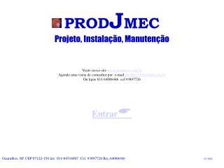 PROD J MEC Projeto, Instalação, Manutenção Visite nosso site  prodjmec.br