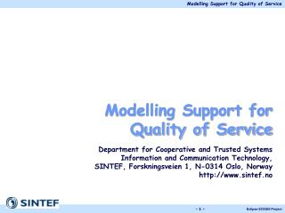 Modelling Support for  Quality of Service Department for Cooperative and Trusted Systems