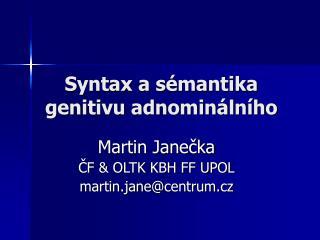 Syntax a sémantika genitivu adnominálního