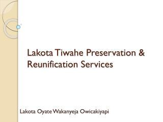 Lakota Tiwahe Preservation & Reunification Services