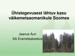 Ühistegevusest lähtuv kasu väikemetsaomanikule Soomes