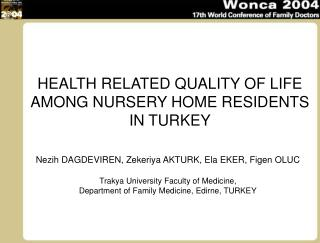 HEALTH RELATED QUALITY OF LIFE AMONG NURSERY HOME RESIDENTS IN TURKEY