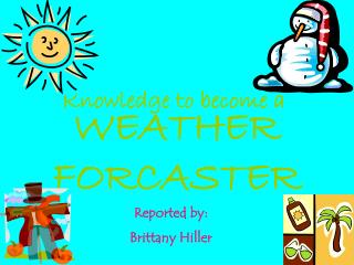 Reported by:     Brittany Hiller
