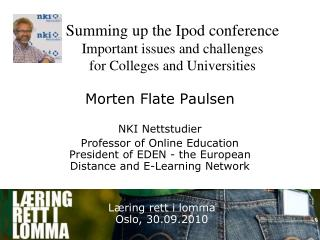 Summing up the Ipod conference Important issues and challenges for Colleges and Universities