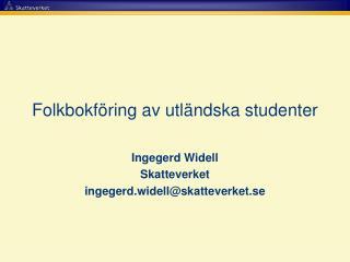 Folkbokf�ring av utl�ndska studenter