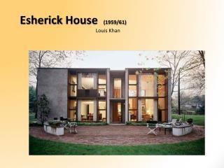 Esherick  House   (1959/61)   Louis Khan
