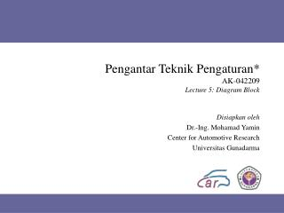 Pengantar Teknik Pengaturan* AK-042209 Lecture 5: Diagram Block