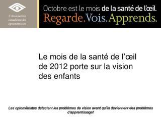 Le mois de la santé de l'œil de 2012 porte sur la vision des enfants