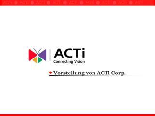 Vorstellung von ACTi Corp.