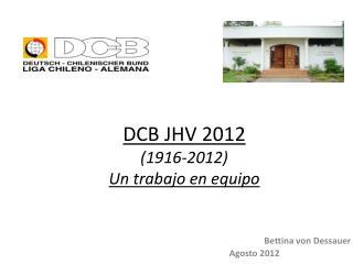 DCB JHV 2012 (1916-2012) Un trabajo en equipo