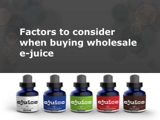 Factors to consider when buying wholesale e-juice