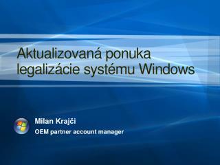 Aktualizovaná  ponuka legaliz á cie  systému Windows